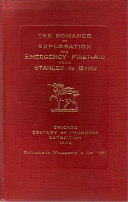 Image for THE ROMANCE OF EXPLORATION AND EMERGENCY FIRST-AID FROM STANLEY TO BYRD