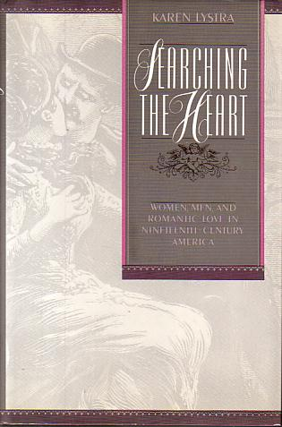 Image for SEARCHING THE HEART Women, Men, and Romantic Love in Nineteenth-Century America