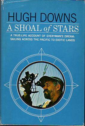 Image for A SHOAL OF STARS A True-Life Account of Everyman's Dream: Sailing Across the Pacific to Exotic Lands