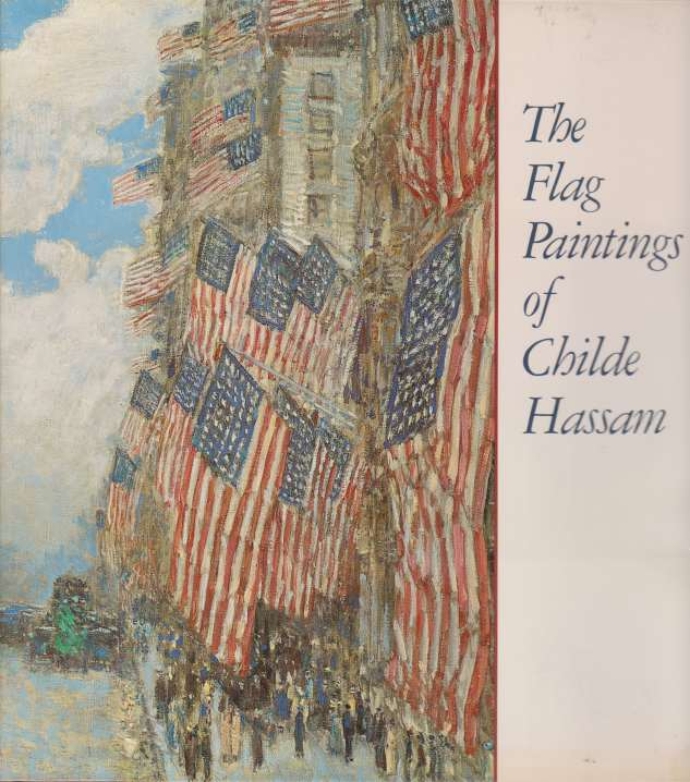 Image for THE FLAG PAINTINGS OF CHILDE HASSAM