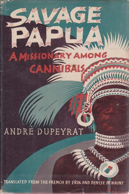 Image for SAVAGE PAPUA A Missionary Among Cannibals