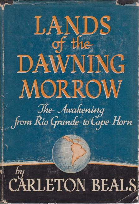 Image for LANDS OF THE DAWNING MORROW The Awakening from Rio Grande to Cape Horn