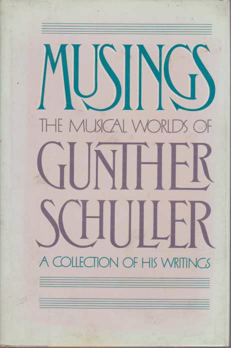Image for MUSINGS The Musical Worlds of Gunther Schuller