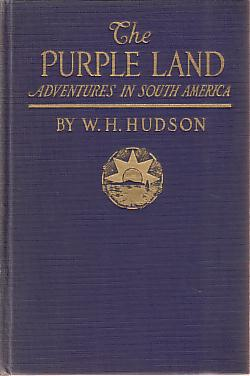 Image for THE PURPLE LAND Being the Narrative of One Richard Lamb's Adventures in the Banda Oriental, in South America, As Told by Himself