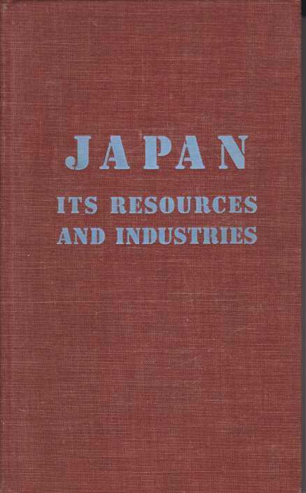 Image for JAPAN: ITS RESOURCES AND INDUSTRIES