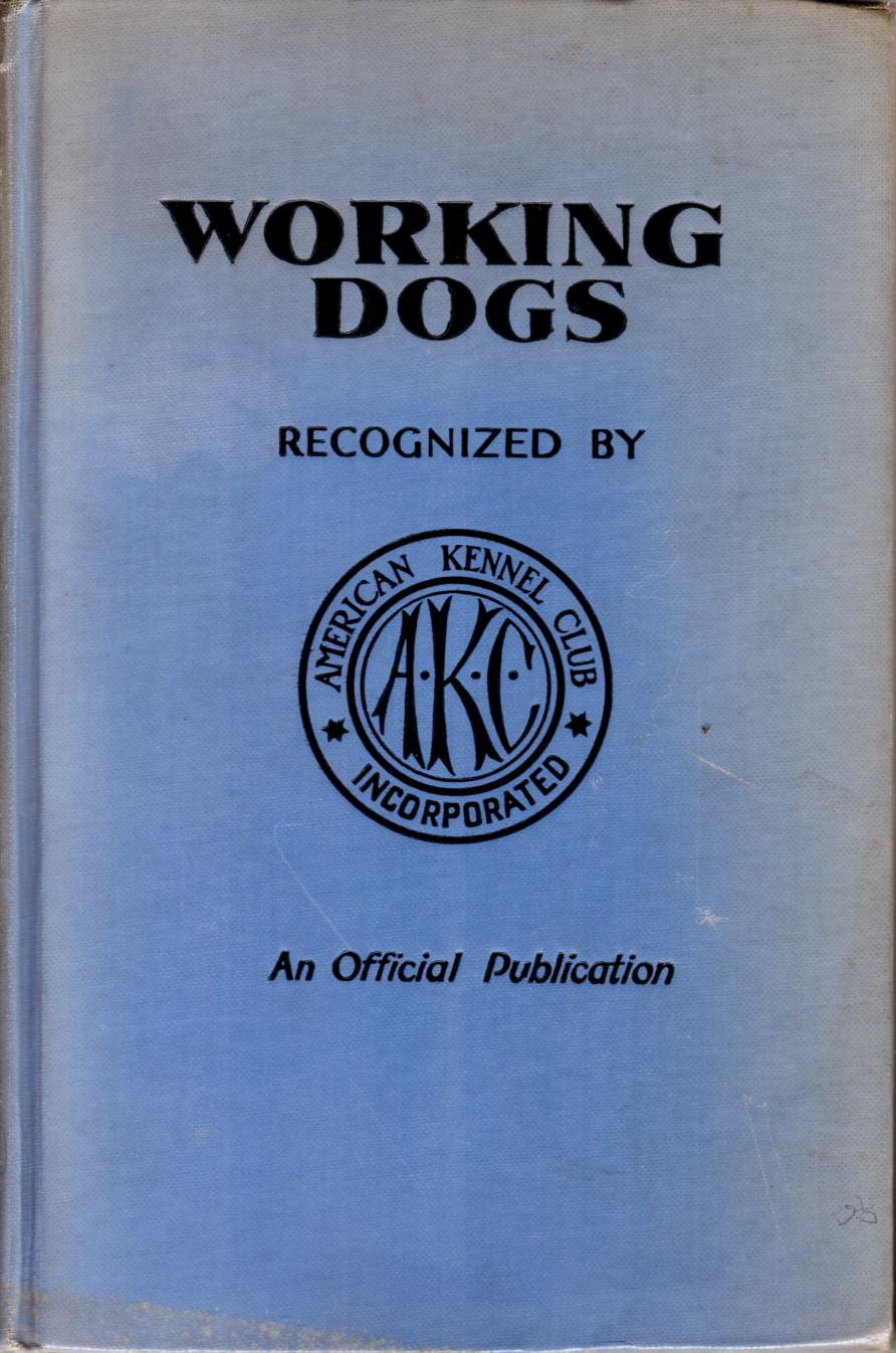 Image for WORKING DOGS The Breeds and Standards As Recognized by the American Kennel Club