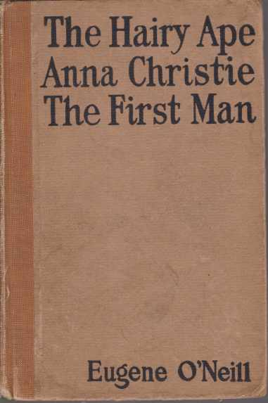 Image for THE HAIRY APE, ANNA CHRISTIE, THE FIRST MAN Plays