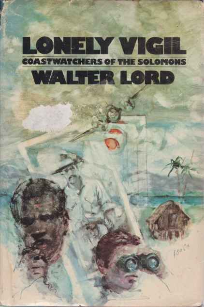Image for LONELY VIGIL Coastwatchers of the Solomons