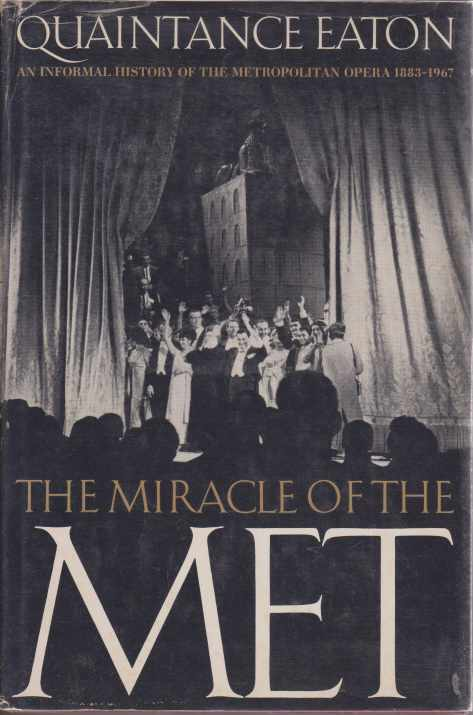 Image for THE MIRACLE OF THE MET An Informal History of the Metropolitan Opera 1883-1967