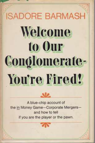 Image for WELCOME TO OUR CONGLOMERATE-YOU'RE FIRED!