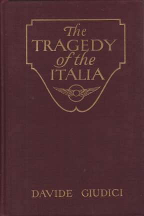 Image for THE TRAGEDY OF THE ITALIA With the Rescuers to the Red Tent