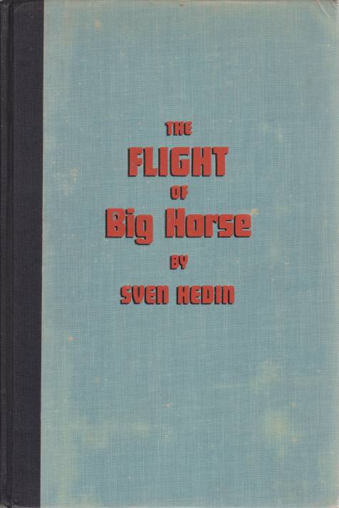 "Image for THE FLIGHT OF ""BIG HORSE"" The Trail of War in Central Asia"