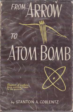 Image for FROM ARROW TO ATOM BOMB A History of Warfare from Earliest Times to the Present
