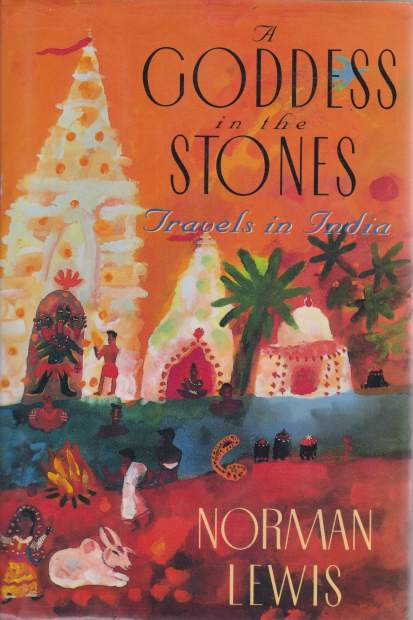 Image for A GODDESS IN THE STONES Travels in India