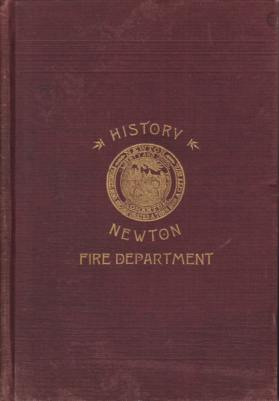 Image for HISTORY OF THE FIRE DEPARTMENT OF NEWTON, MASS.