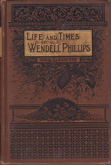 Image for THE LIFE AND TIMES OF WENDELL PHILLIPS