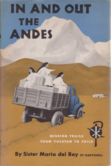 Image for IN AND OUT THE ANDES Mission Trails from Yucatan to Chile