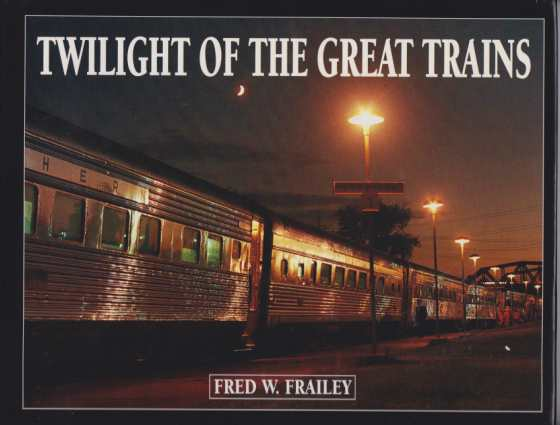 Image for TWILIGHT OF THE GREAT TRAINS