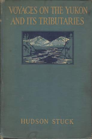 Image for VOYAGES ON THE YUKON AND ITS TRIBUTARIES A Narrative of Summer Travel in the Interior of Alaska