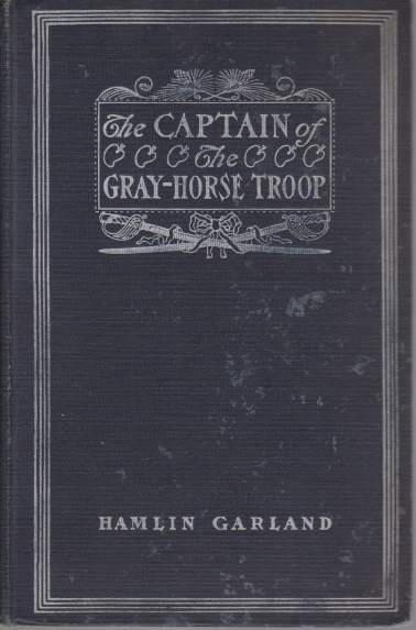 Image for THE CAPTAIN OF THE GRAY-HORSE TROOP