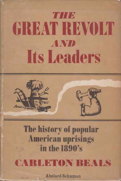Image for THE GREAT REVOLT AND ITS LEADERS The History of Popular American Uprisings in the 1890's