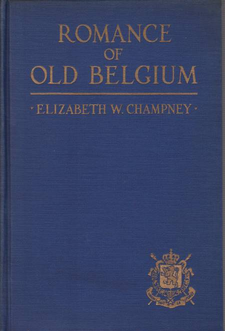 Image for ROMANCE OF OLD BELGIUM From Caesar to Kaiser