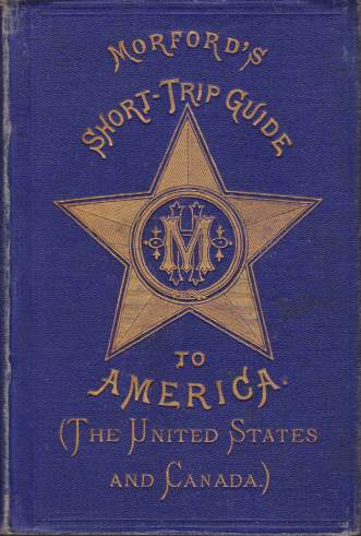Image for MORFORD'S SHORT-TRIP GUIDE TO AMERICA United States and Dominion of Canada