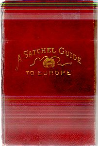 Image for A SATCHEL GUIDE FOR THE VACATION TOURIST IN EUROPE