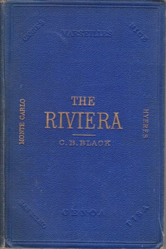 Image for THE RIVIERA Or the Coast from Marseilles to Leghorn Including the Interior Towns of Carrara, Lucca, Pisa and Pistoia