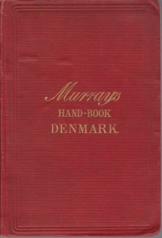 Image for A HANDBOOK FOR TRAVELLERS IN DENMARK, WITH SCHLESWIG AND HOLSTEIN, AND ICELAND
