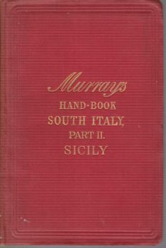Image for A HANDBOOK FOR TRAVELLERS IN SOUTHERN ITALY AND SICILY [TWO VOLUME SET] In Two Parts. Part I - South Italypart II - Sicily