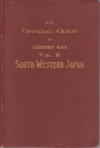 Image for AN OFFICIAL GUIDE TO EASTERN ASIA Volume II-South-Western Japan