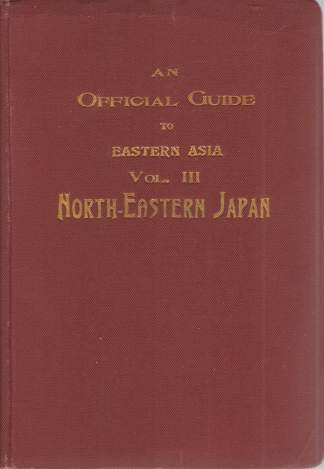 Image for AN OFFICIAL GUIDE TO EASTERN ASIA Volume 3-North-Eastern Japan