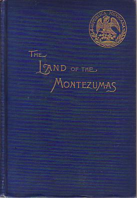 Image for THE LAND OF THE MONTEZUMAS