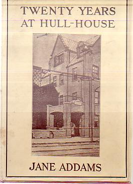 Image for TWENTY YEARS AT HULL-HOUSE With Autobiographical Notes