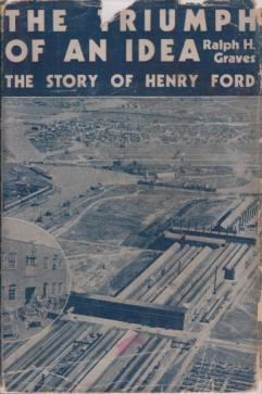 Image for THE TRIUMPH OF AN IDEA The Story of Henry Ford