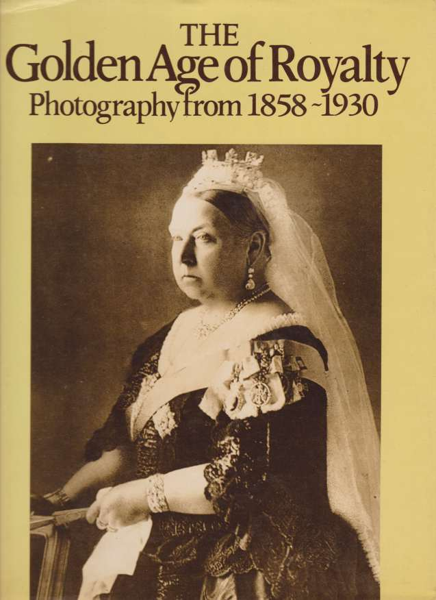 Image for THE GOLDEN AGE OF ROYALTY Photography from 1858-1930