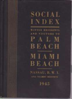 Image for SOCIAL INDEX OF WINTER RESIDENTS AND VISITORS TO PALM BEACH, MIAMI BEACH, AND NASSAU, B.W.I.