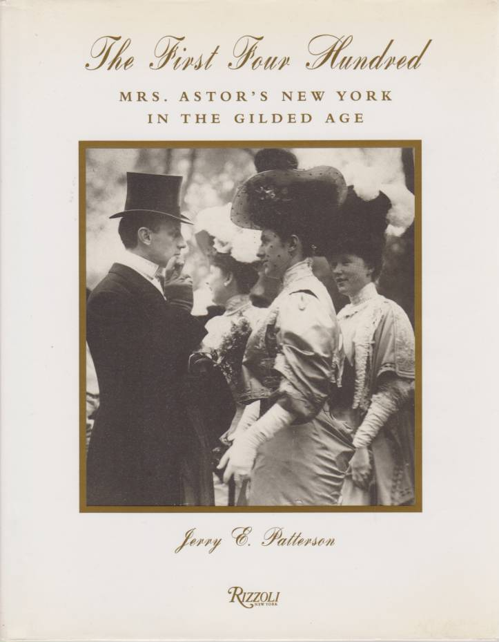 Image for THE FIRST FOUR HUNDRED Mrs. Astor's New York in the Gilded Age