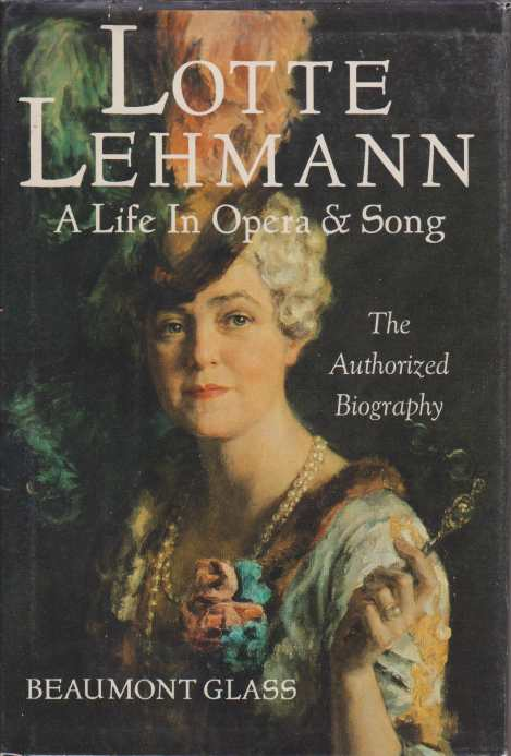 Image for LOTTE LEHMANN A Life in Opera & Song