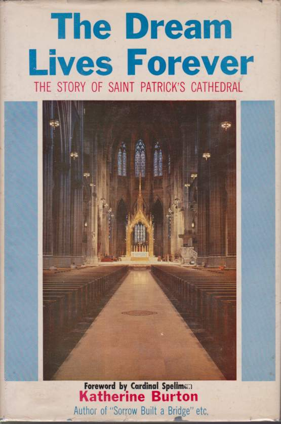Image for THE DREAM LIVES FOREVER The Story of Saint Patrick's Cathedral