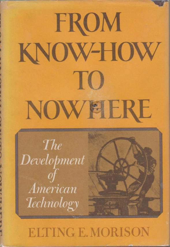 Image for FROM KNOW-HOW TO NOWHERE The Development of American Technology