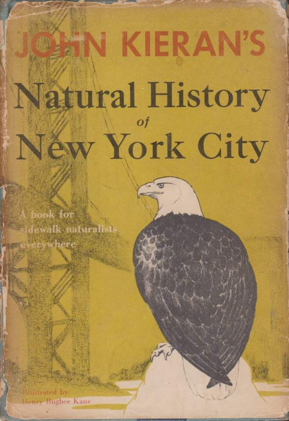 Image for JOHN KIERAN'S NATURAL HISTORY OF NEW YORK CITY A Book for Sidewalk Naturalists Everywhere