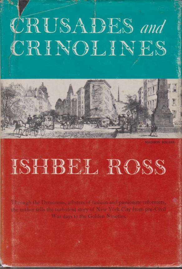 Image for CRUSADES AND CRINOLINES The Life and Times of Ellen Curtis Demorest and William Jennings Demorest