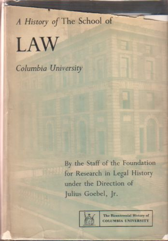 Image for A HISTORY OF THE SCHOOL OF LAW Columbia University