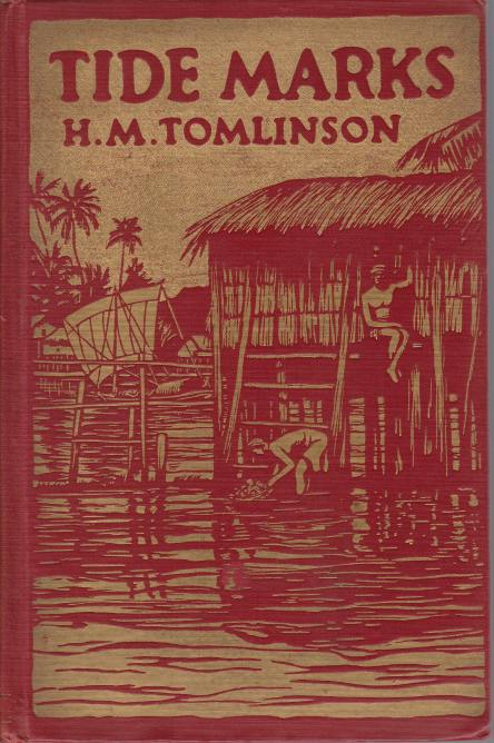 Image for TIDE MARKS Being some Records of a Journey to the Beaches of the Moluccas and the Forest of Malaya in 1923