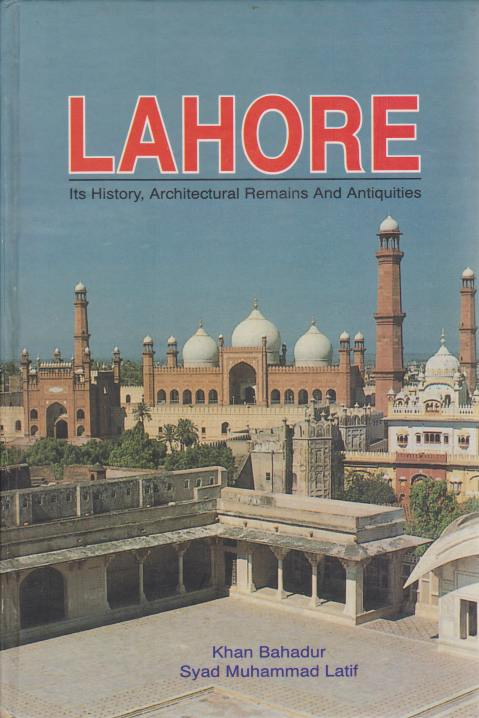 Image for LAHORE Its History, Architectural Remains and Antiquities