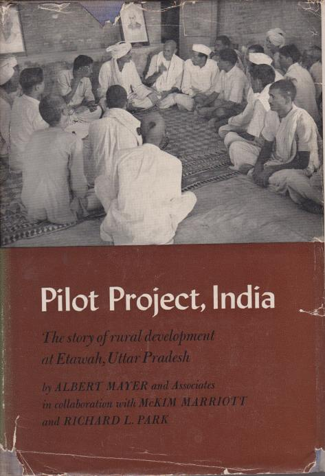 Image for PILOT PROJECT, INDIA The Story of Rural Development At Etawah, Uttar Pradesh
