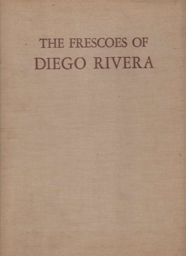 Image for THE FRESCOES OF DIEGO RIVERA