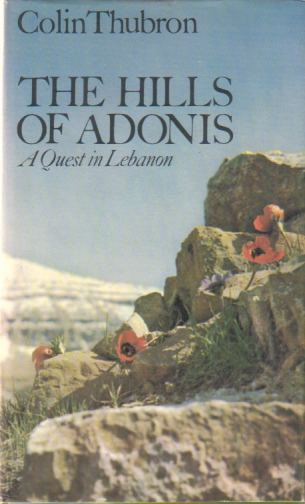 Image for THE HILLS OF ADONIS A Quest in Lebanon